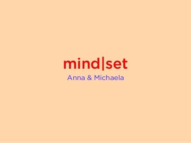 mind|set Anna & Michaela