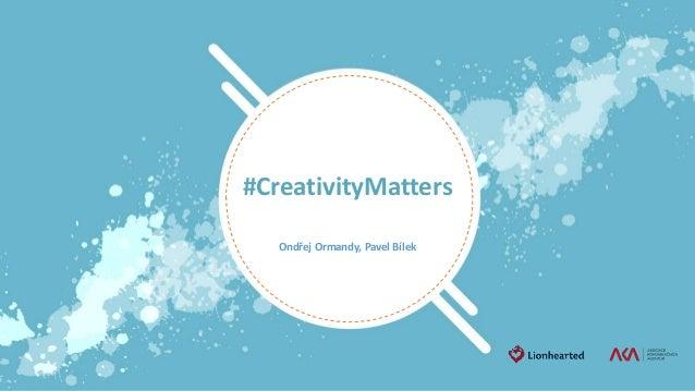 #CreativityMatters Ondřej Ormandy, Pavel Bílek