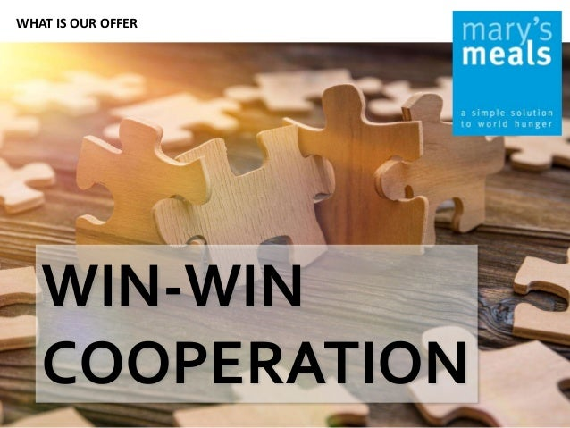 WHAT IS OUR OFFER WIN-WIN COOPERATION