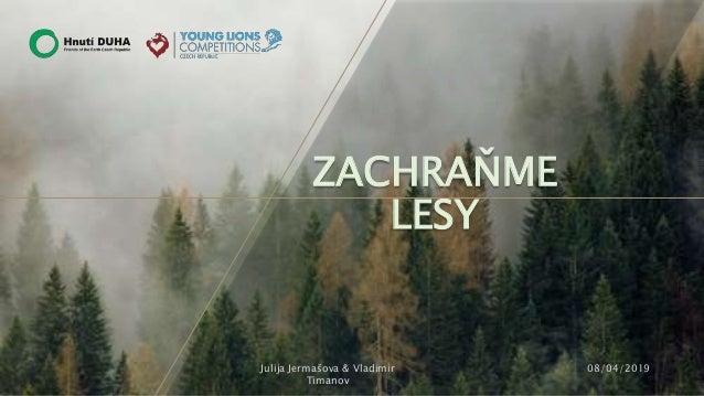 ZACHRAŇME LESY 08/04/2019Julija Jermašova & Vladimir Timanov