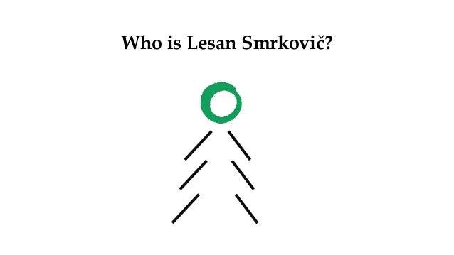 Who is Lesan Smrkovič?