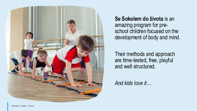 Se Sokolem do života is an amazing program for pre- school children focused on the development of body and mind. Their met...