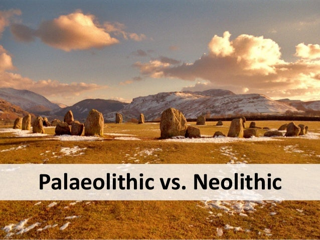 paleolithic and neolithic ages What's the difference between neolithic and paleolithic the paleolithic era (or old stone age) is a period of prehistory from about 26.