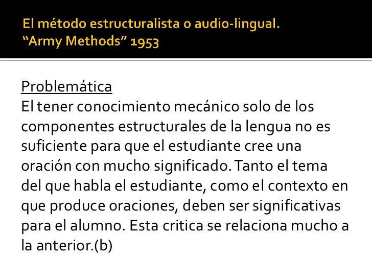 ProblemáticaEl tener conocimiento mecánico solo de loscomponentes estructurales de la lengua no essuficiente para que el e...