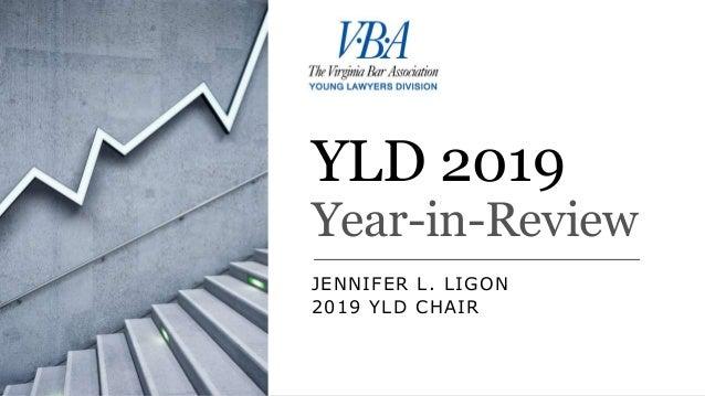 YLD 2019 Year-in-Review JENNIFER L. LIGON 2019 YLD CHAIR