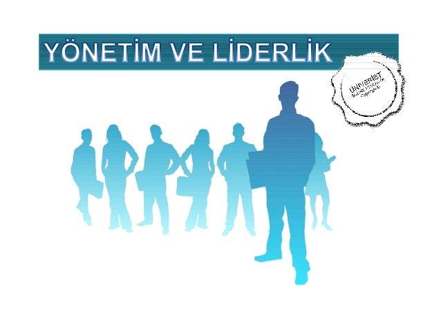 Univerist.com.tr  Ortak bir amacı/görevi gerçekleştirmek için bir grup insanı ; organize etmek, yönlendirmek, motive etmek...