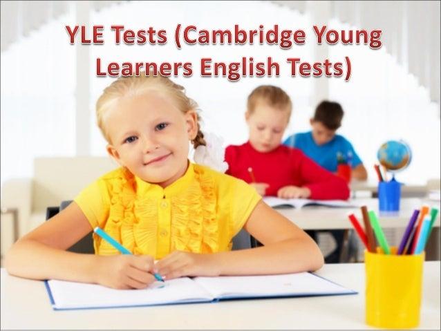 YLE Tests (Cambridge Young Learners EnglishTests)–Кембриджскиетестыпоанглийскомуязыкудлядетейимладшихшкольников...