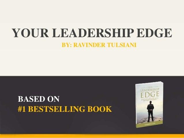 #1 BESTSELLING BOOK BY: RAVINDER TULSIANI BASED ON YOUR LEADERSHIP EDGE