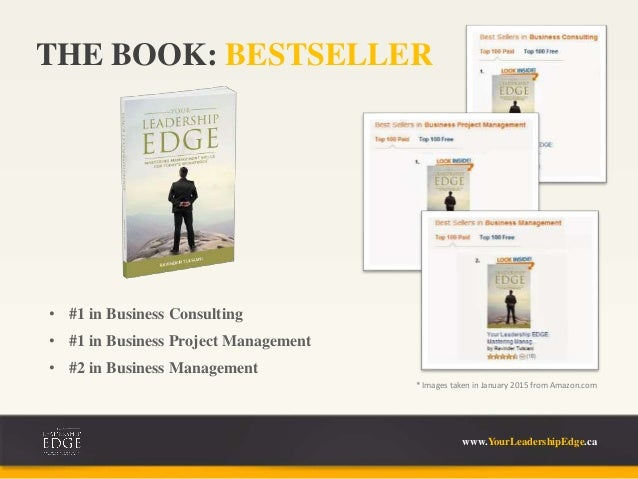• #1 in Business Consulting • #1 in Business Project Management • #2 in Business Management www.YourLeadershipEdge.ca * Im...