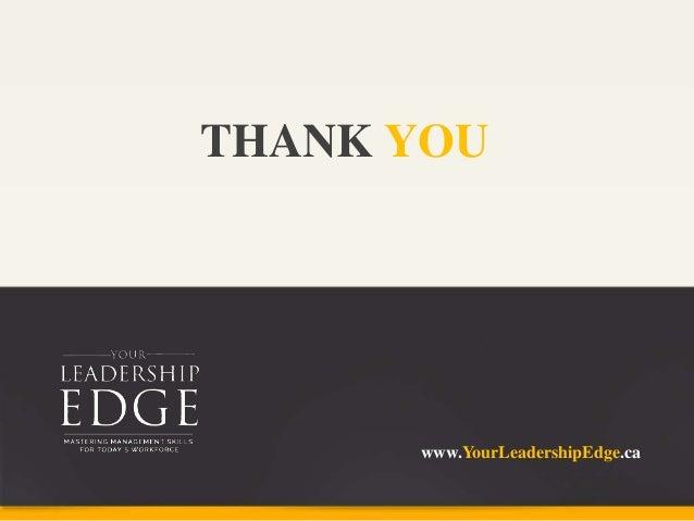 THANK YOU www.YourLeadershipEdge.ca