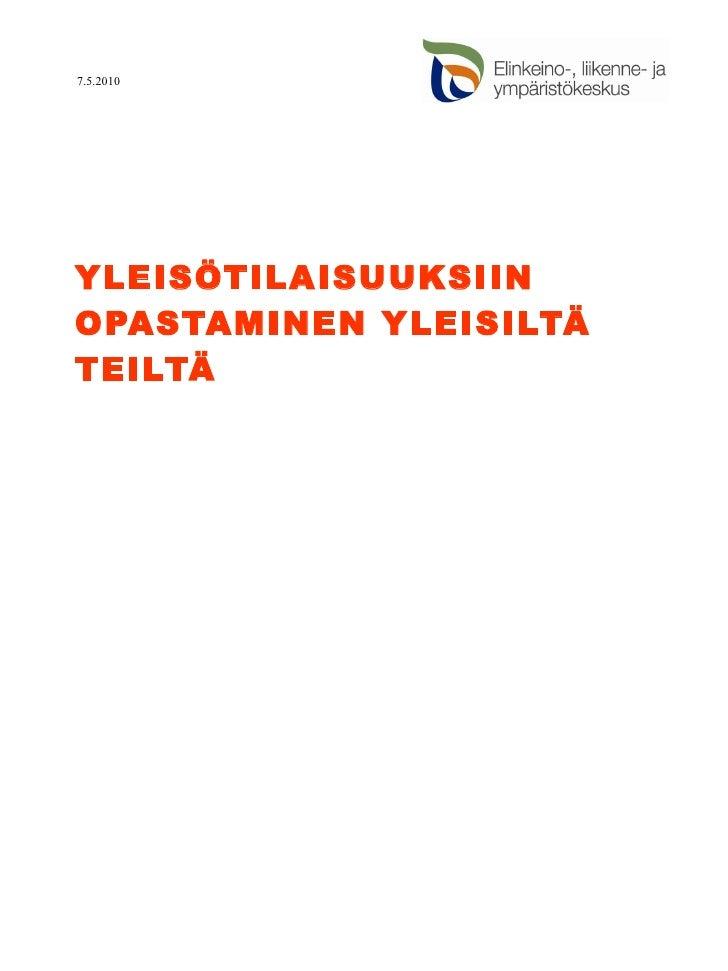 YLEISÖTILAISUUKSIIN OPASTAMINEN YLEISILTÄ TEILTÄ