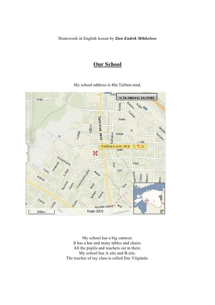 Homework in English lesson by Sten Endrik Mihkelsoo                        Our School           My school address is 40a T...