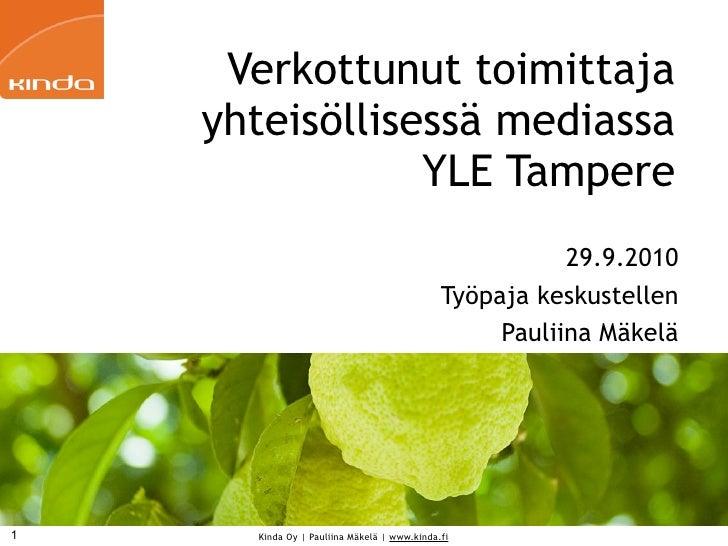 Verkottunut toimittaja     yhteisöllisessä mediassa                 YLE Tampere                                           ...
