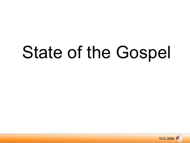 State of the Gospel