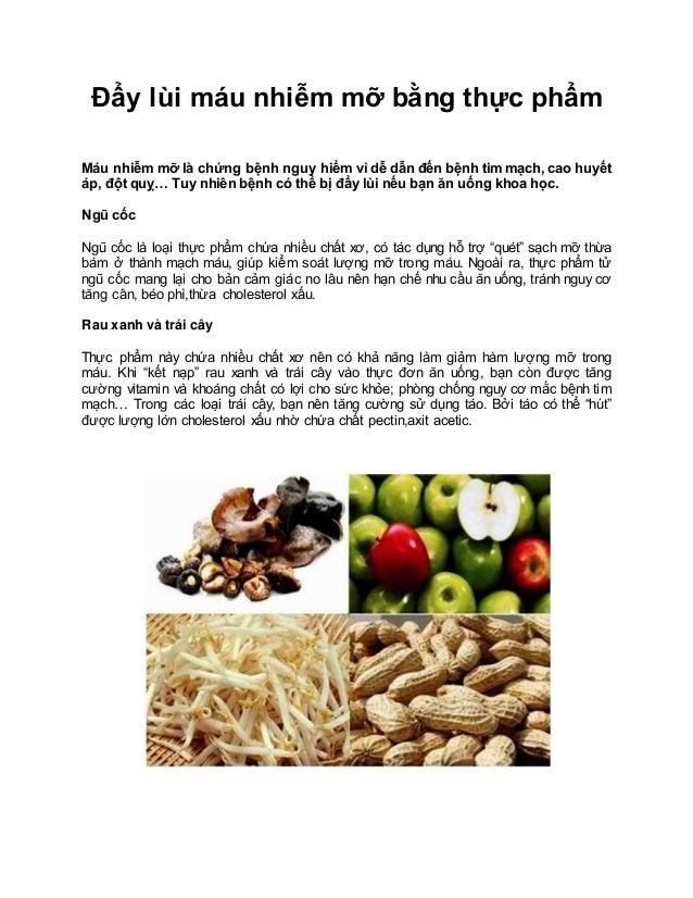 Đẩy lùi máu nhiễm mỡ bằng thực phẩm Máu nhiễm mỡ là chứng bệnh nguy hiểm vì dễ dẫn đến bệnh tim mạch, cao huyết áp, đột qu...