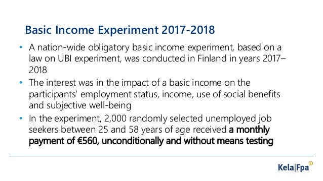 Results from the evaluation study of the Finnish Basic Income Experiment 2017-2018 Slide 2