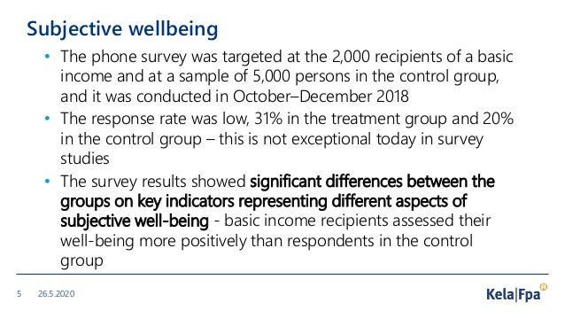 Subjective wellbeing • The phone survey was targeted at the 2,000 recipients of a basic income and at a sample of 5,000 pe...