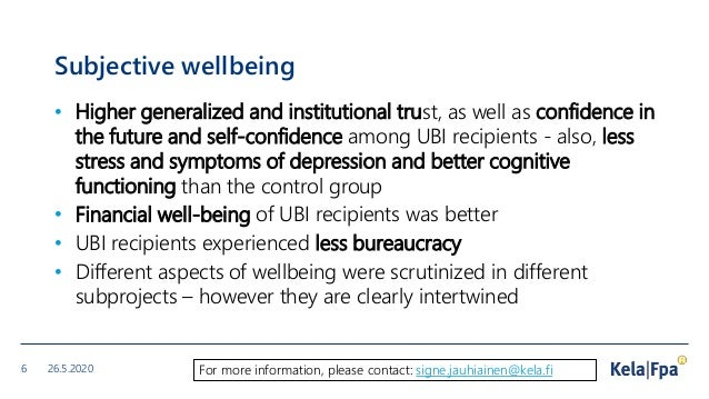 Subjective wellbeing • Higher generalized and institutional trust, as well as confidence in the future and self-confidence...