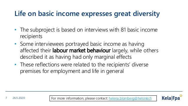 Life on basic income expresses great diversity • The subproject is based on interviews with 81 basic income recipients • S...