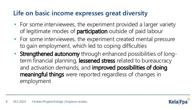 Life on basic income expresses great diversity • For some interviewees, the experiment provided a larger variety of legiti...