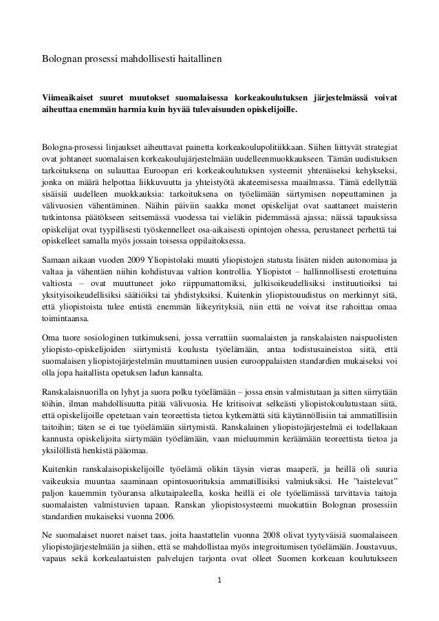 1 Bolognan prosessi mahdollisesti haitallinen Viimeaikaiset suuret muutokset suomalaisessa korkeakoulutuksen järjestelmäss...
