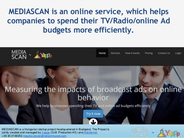 MEDIASCAN is a Hungarian startup project headquartered in Budapest. The Project is jointly created and managed by Yappp (G...