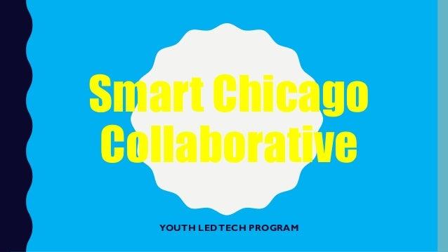 Smart Chicago Collaborative YOUTH LEDTECH PROGRAM