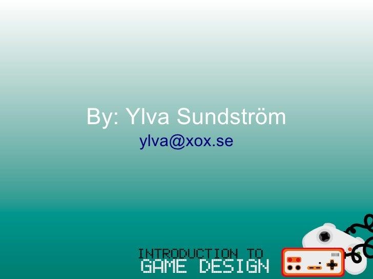 By: Ylva Sundström     ylva@xox.se