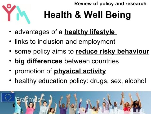Health & Well Being • advantages of a healthy lifestyle • links to inclusion and employment • some policy aims to reduce r...