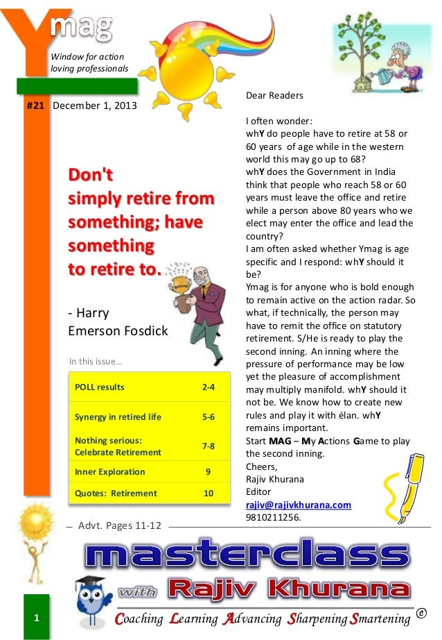Y  Window for action loving professionals  Dear Readers  #1 #21 December 1, 2013  Don't simply retire from something; have...