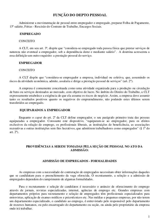 1 FUNÇÃO DO DEPTO PESSOAL Administrar a movimentação de pessoal entre empregador e empregado, preparar Folha de Pagamento,...
