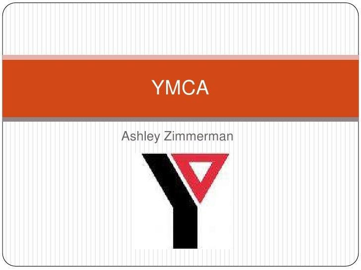 Ashley Zimmerman<br />YMCA<br />
