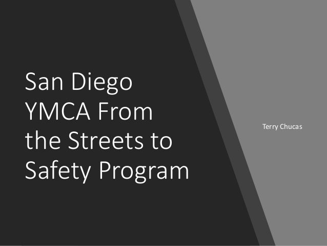 San Diego YMCA From the Streets to Safety Program Terry Chucas
