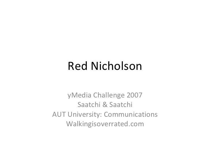 Red Nicholson yMedia Challenge 2007 Saatchi & Saatchi AUT University: Communications Walkingisoverrated.com