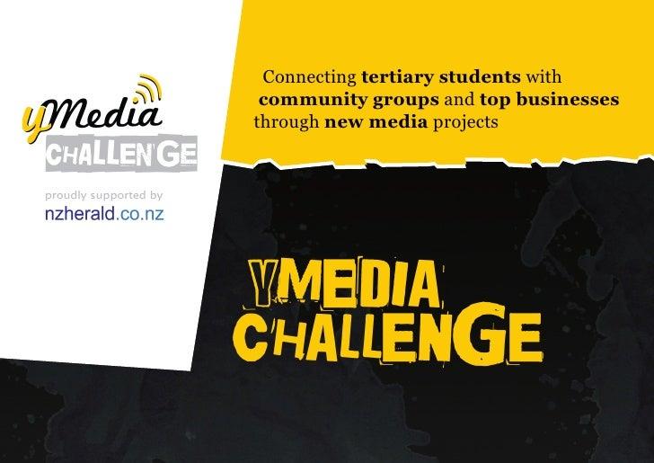 info@ymediachallenge.co.nz                           www.ymediachallenge.co.nz      Connecting tertiary students with  com...