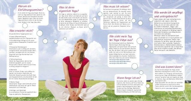 Warum ein Einführungsseminar? Es ist schön mit Yoga anzufangen. Wenn du noch nie Yoga praktiziert hast, kannst du mit dies...