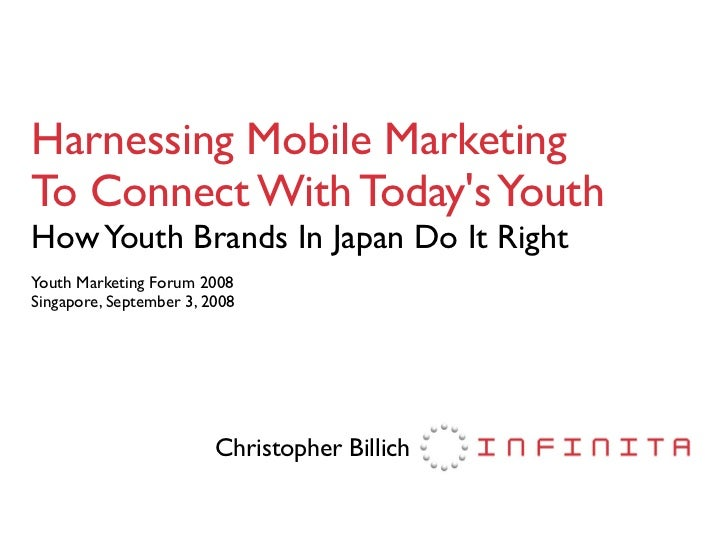 Harnessing Mobile Marketing To Connect With Today's Youth How Youth Brands In Japan Do It Right Youth Marketing Forum 2008...