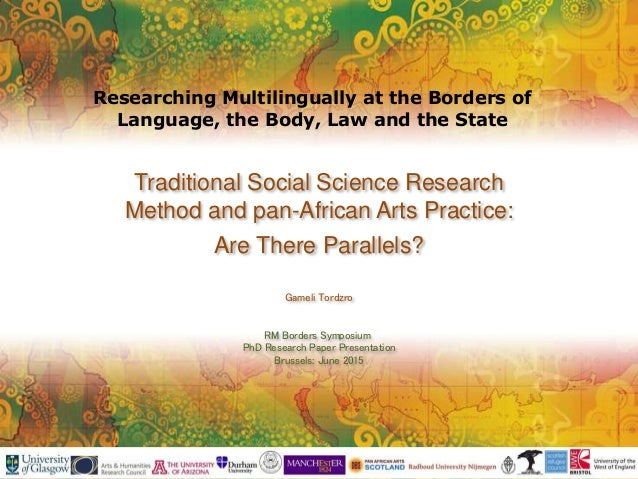 Traditional Social Science Research Method and pan-African Arts Practice: Are There Parallels? Gameli Tordzro RM Borders S...