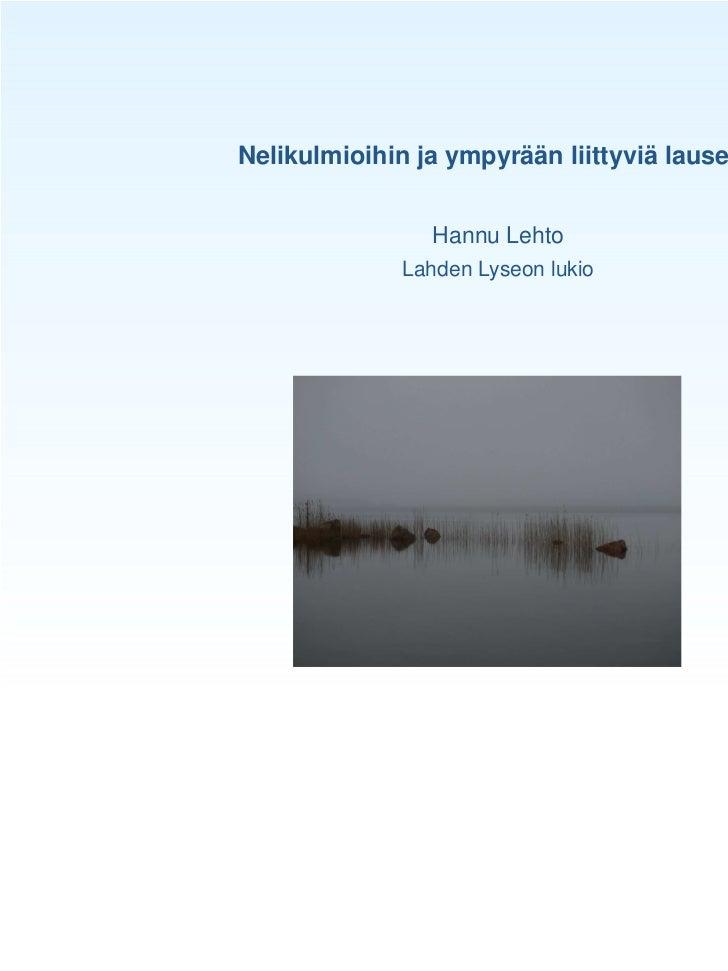 Nelikulmioihin ja ympyrään liittyviä lauseita                Hannu Lehto              Lahden Lyseon lukio