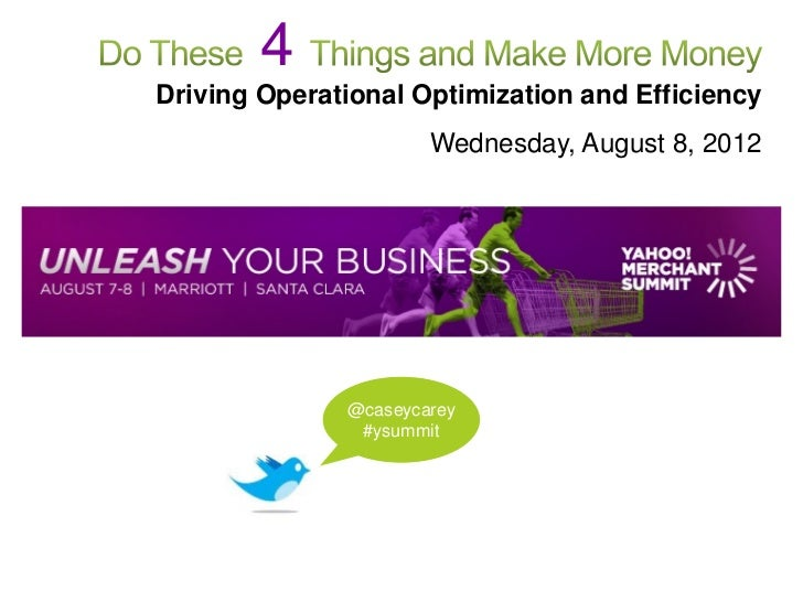 4Driving Operational Optimization and Efficiency                      Wednesday, August 8, 2012              @caseycarey  ...