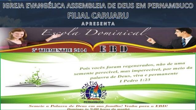 Estudo para Professores SUPERINTENDÊNCIA DAS ESCOLAS BÍBLICAS DOMINICAIS - 2014 PR. AILTON JOSÉ ALVES PASTOR PRESIDENTE PR...