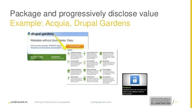 Proprietary and Confidential Package and progressively disclose value Example: Acquia, Drupal Gardens startupsecrets.comTu...