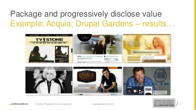 Proprietary and Confidential Package and progressively disclose value Example: Acquia, Drupal Gardens – results… startupse...
