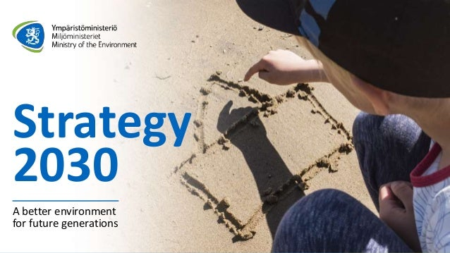Strategy 2030 A better environment for future generations
