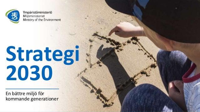 Strategi 2030 En bättre miljö för kommande generationer