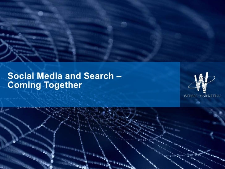 Social Media and Search –  Coming Together