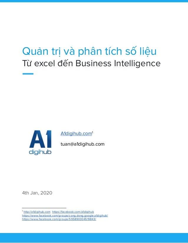 Quản trị và phân tích số liệu Từ excel đến Business Intelligence  A1digihub.com  1 tuan@a1digihub.com     4th ...