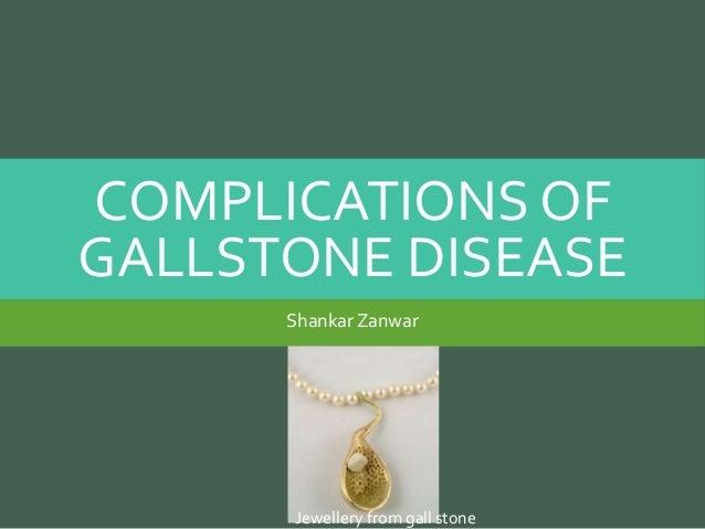 COMPLICATIONS OF GALLSTONE DISEASE ShankarZanwar Jewellery from gall stone