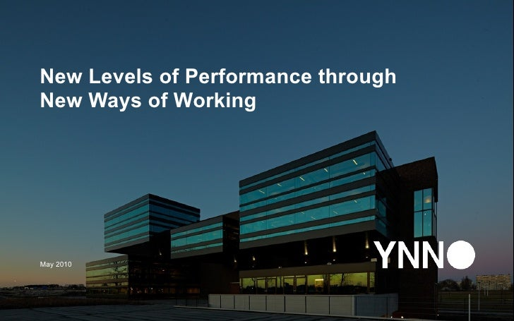 New Levels of Performance through New Ways of Working     May 2010