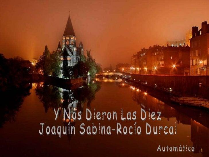 Automàtico Y Nos Dieron Las Diez Joaquín Sabina-Rocío Durcal